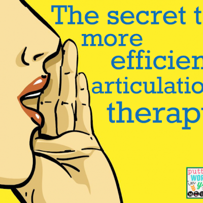 The secret to more efficient articulation therapy….Coarticulation!
