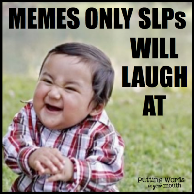 MEMES Only SLPs Will Laugh At