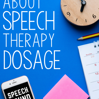 Let's Talk about Speech Therapy Dosage