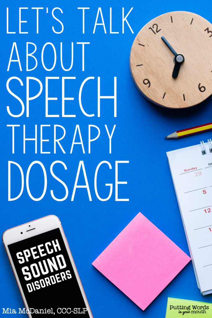 """a photos of a clock, a calendar, Post-it notes and a cell phone with the words """"speech sound disorders"""" on the screen. The image is titled, """"Let's talk about Speech Therapy Dosage."""""""